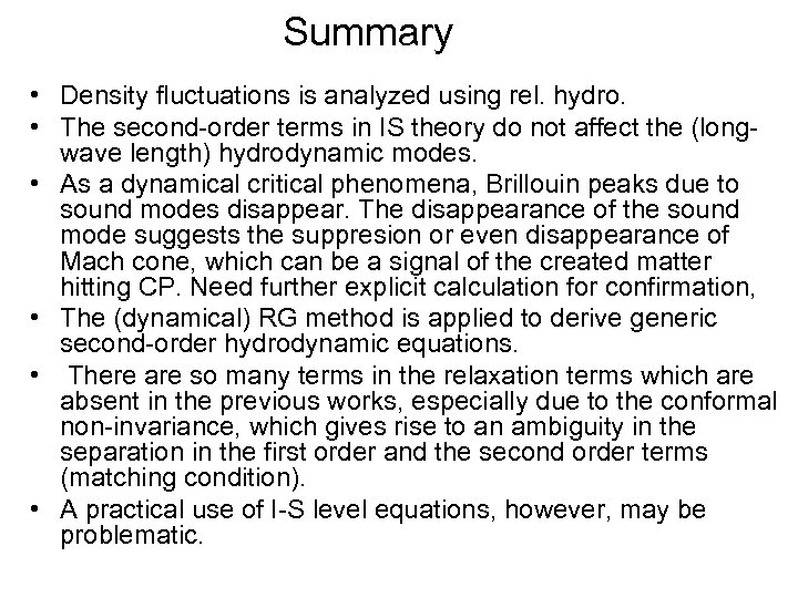 Summary • Density fluctuations is analyzed using rel. hydro. • The second-order terms in