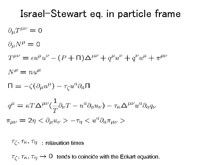 Israel-Stewart eq. in particle frame : relaxation times tends to coincide with the Eckart