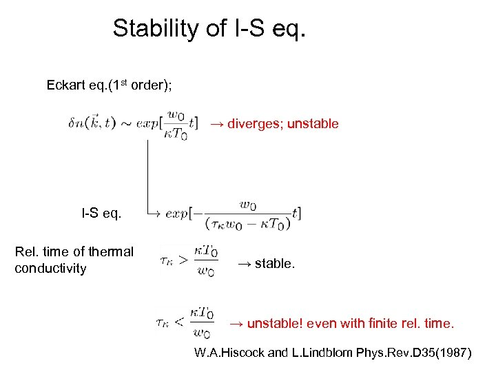 Stability of I-S eq. Eckart eq. (1 st order); → diverges; unstable I-S eq.