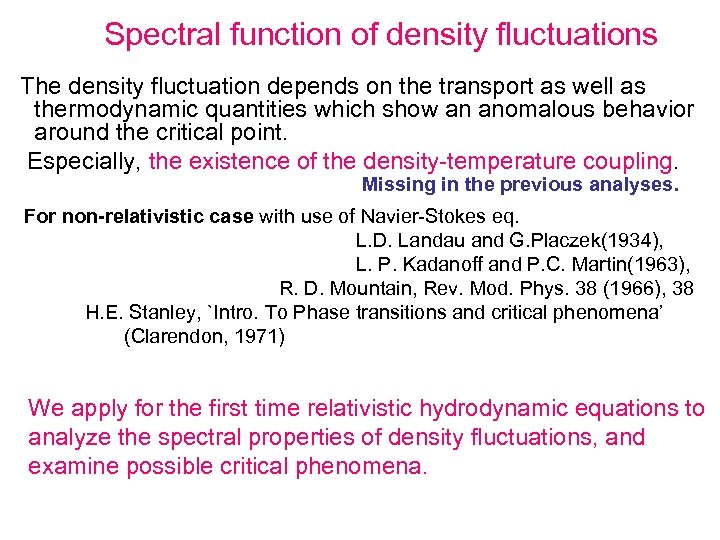 Spectral function of density fluctuations The density fluctuation depends on the transport as well