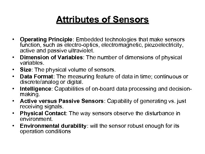 Attributes of Sensors • Operating Principle: Embedded technologies that make sensors function, such as