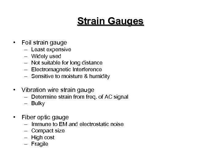 Strain Gauges • Foil strain gauge – – – Least expensive Widely used Not