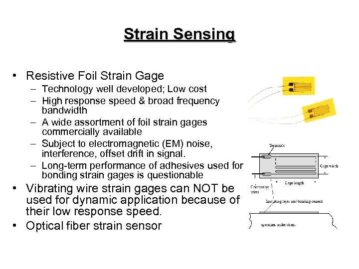 Strain Sensing • Resistive Foil Strain Gage – Technology well developed; Low cost –