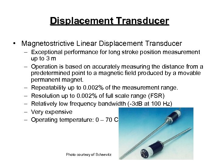 Displacement Transducer • Magnetostrictive Linear Displacement Transducer – Exceptional performance for long stroke position