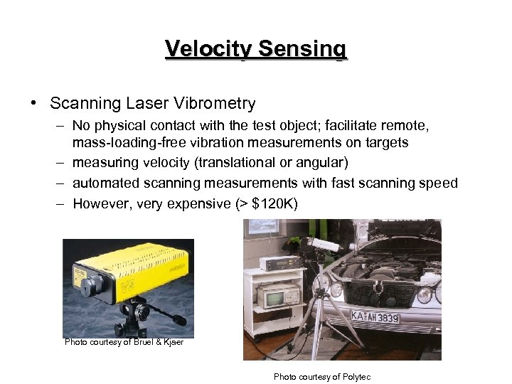 Velocity Sensing • Scanning Laser Vibrometry – No physical contact with the test object;