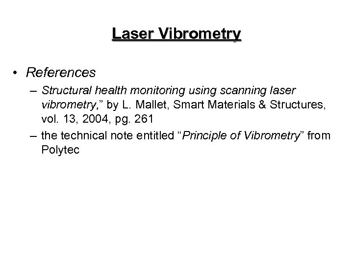 """Laser Vibrometry • References – Structural health monitoring using scanning laser vibrometry, """" by"""