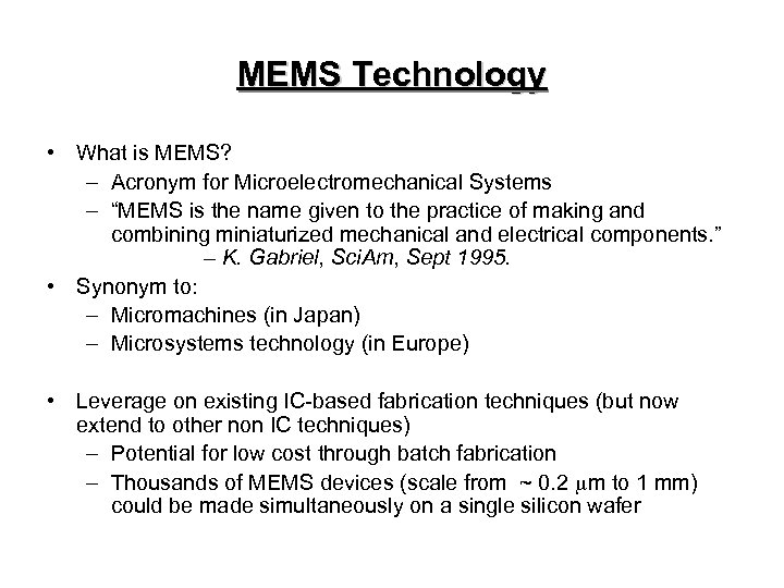 """MEMS Technology • What is MEMS? – Acronym for Microelectromechanical Systems – """"MEMS is"""