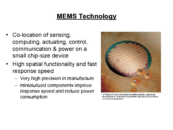 MEMS Technology • Co-location of sensing, computing, actuating, control, communication & power on a