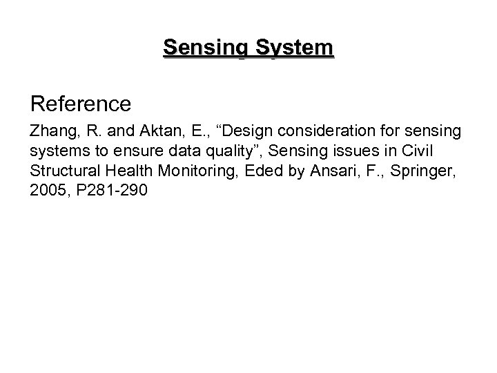 """Sensing System Reference Zhang, R. and Aktan, E. , """"Design consideration for sensing systems"""