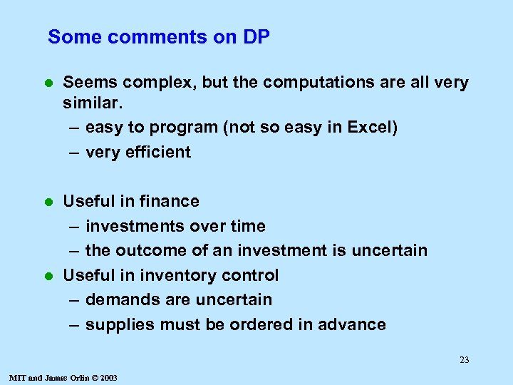 Some comments on DP l Seems complex, but the computations are all very similar.