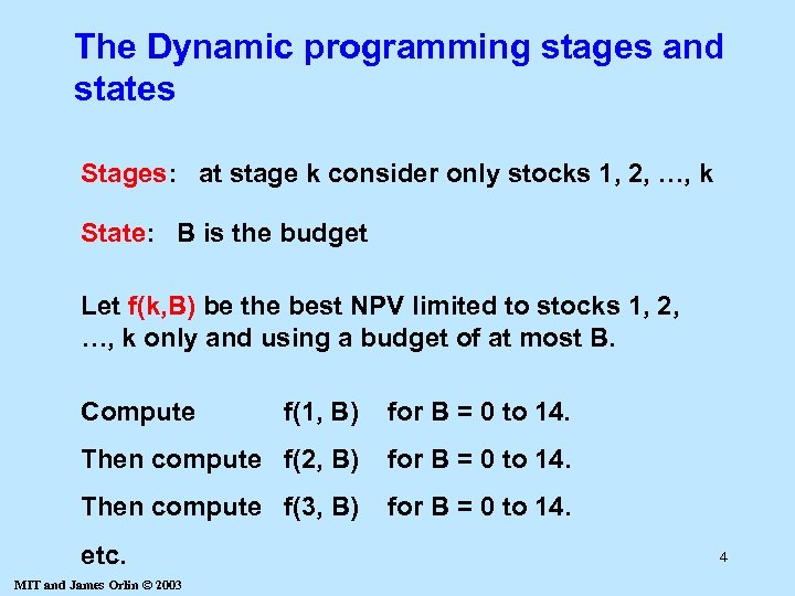 The Dynamic programming stages and states Stages: at stage k consider only stocks 1,