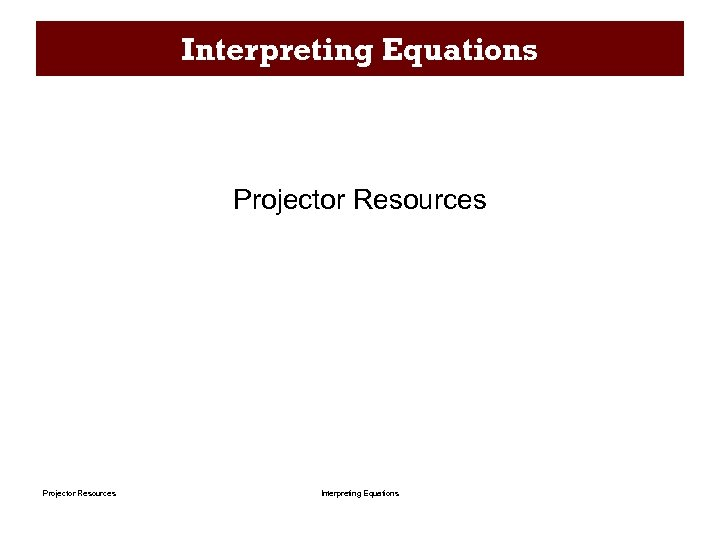 Interpreting Equations Projector Resources Interpreting Equations