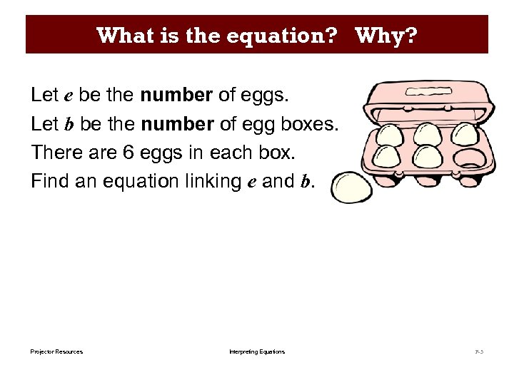What is the equation? Why? Let e be the number of eggs. Let b