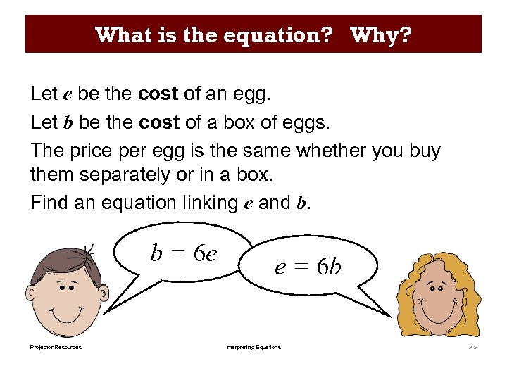 What is the equation? Why? Let e be the cost of an egg. Let