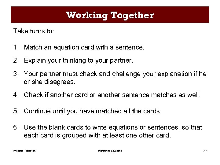 Working Together Take turns to: 1. Match an equation card with a sentence. 2.