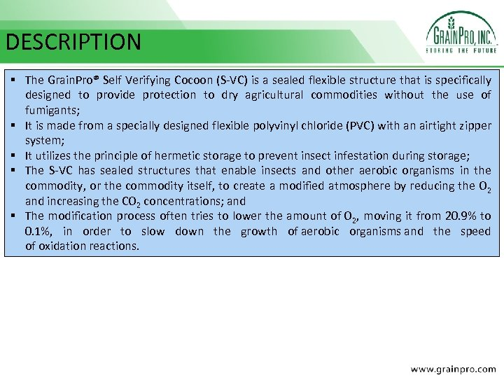 DESCRIPTION § The Grain. Pro® Self Verifying Cocoon (S-VC) is a sealed flexible structure