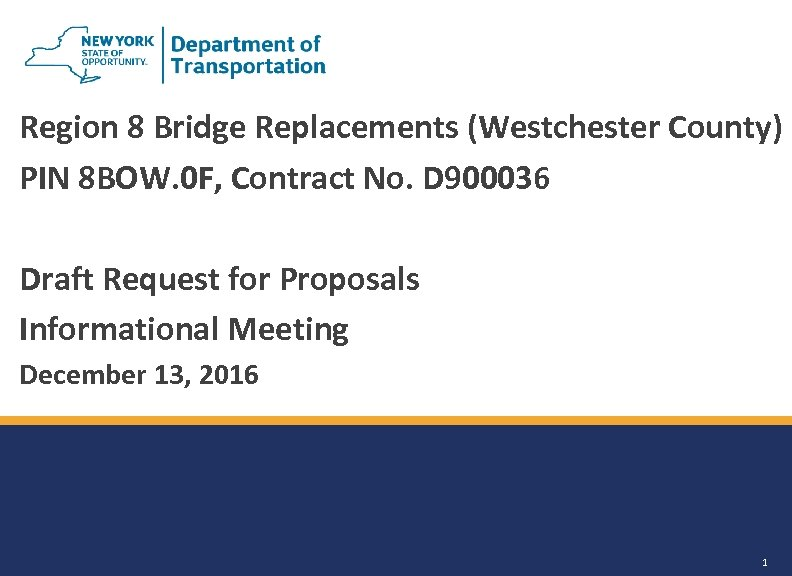 Region 8 Bridge Replacements (Westchester County) PIN 8 BOW. 0 F, Contract No. D