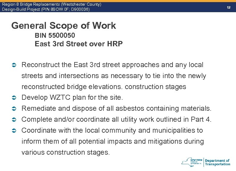 Region 8 Bridge Replacements (Westchester County) Design-Build Project (PIN 8 BOW. 0 F; D