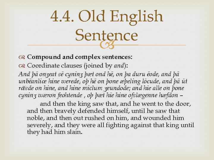 4. 4. Old English Sentence Compound and complex sentences: Coordinate clauses (joined by and):