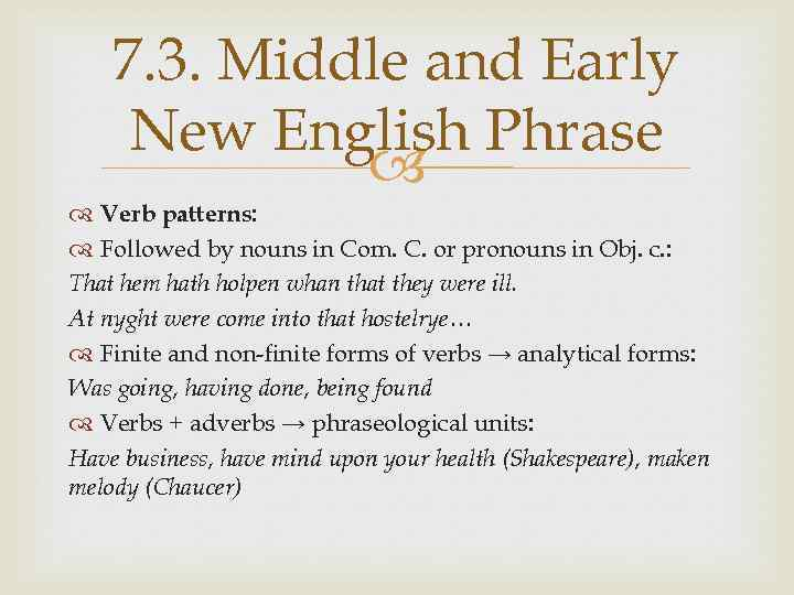 7. 3. Middle and Early New English Phrase Verb patterns: Followed by nouns in