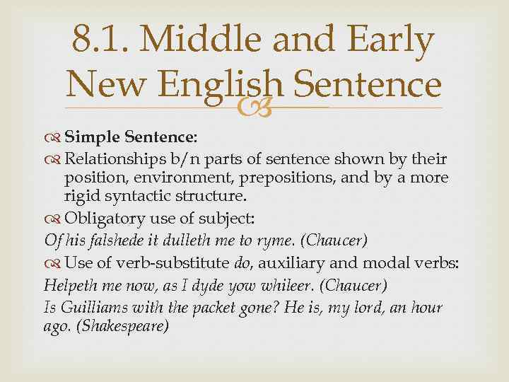 8. 1. Middle and Early New English Sentence Simple Sentence: Relationships b/n parts of