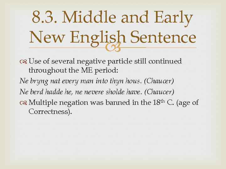 8. 3. Middle and Early New English Sentence Use of several negative particle still