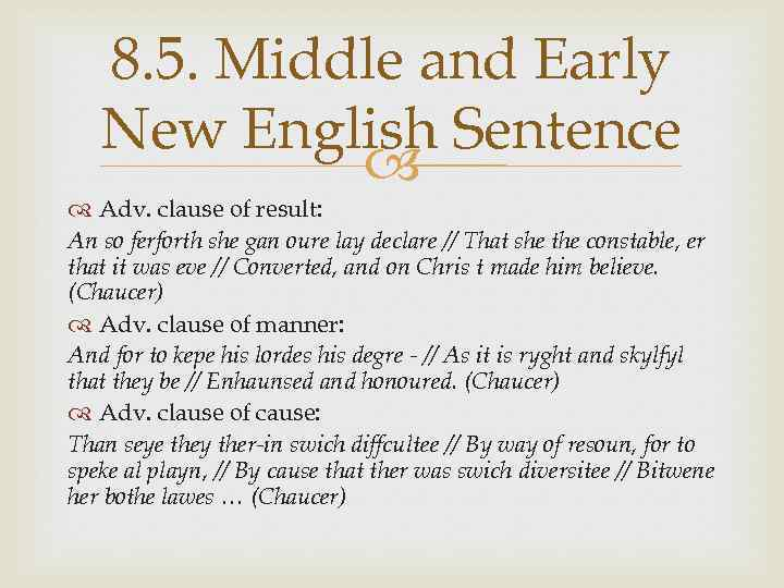 8. 5. Middle and Early New English Sentence Adv. clause of result: An so