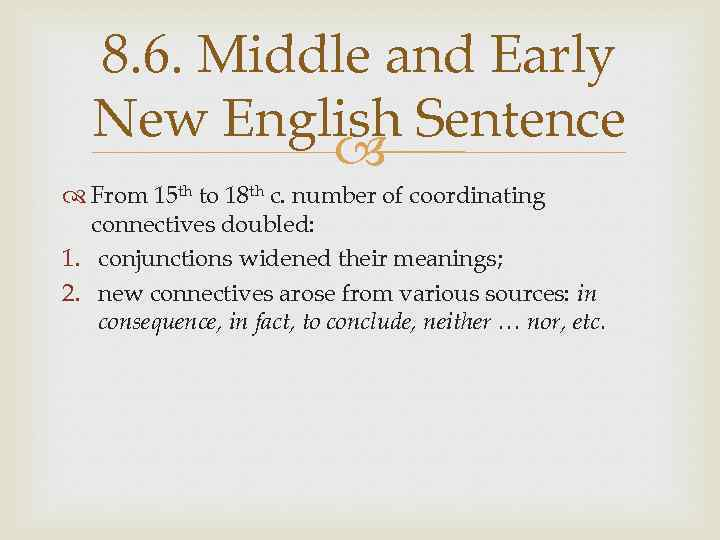 8. 6. Middle and Early New English Sentence From 15 th to 18 th