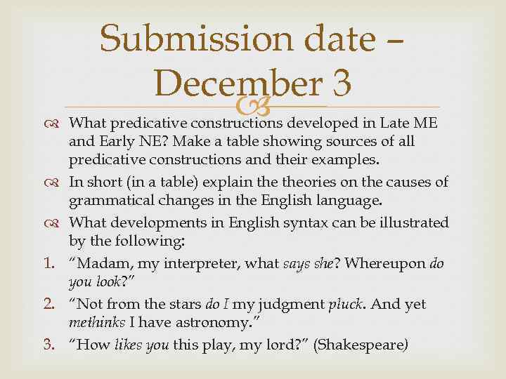Submission date – December 3 developed in Late ME What predicative constructions 1. 2.