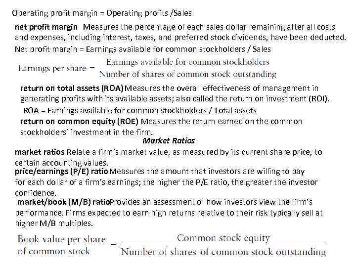 Operating profit margin = Operating profits /Sales net profit margin Measures the percentage of