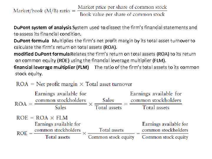 Du. Pont system of analysis System used to dissect the firm's financial statements and