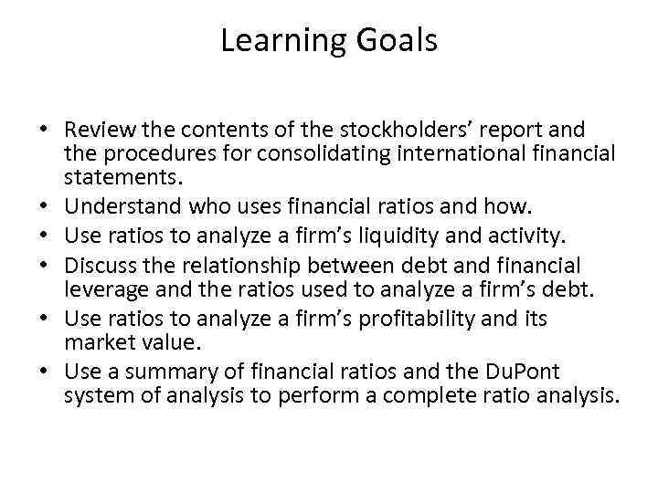 Learning Goals • Review the contents of the stockholders' report and the procedures for