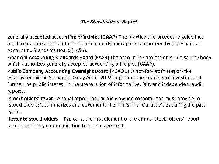 The Stockholders' Report generally accepted accounting principles (GAAP) The practice and procedure guidelines used