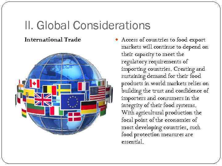 II. Global Considerations International Trade Access of countries to food export markets will continue
