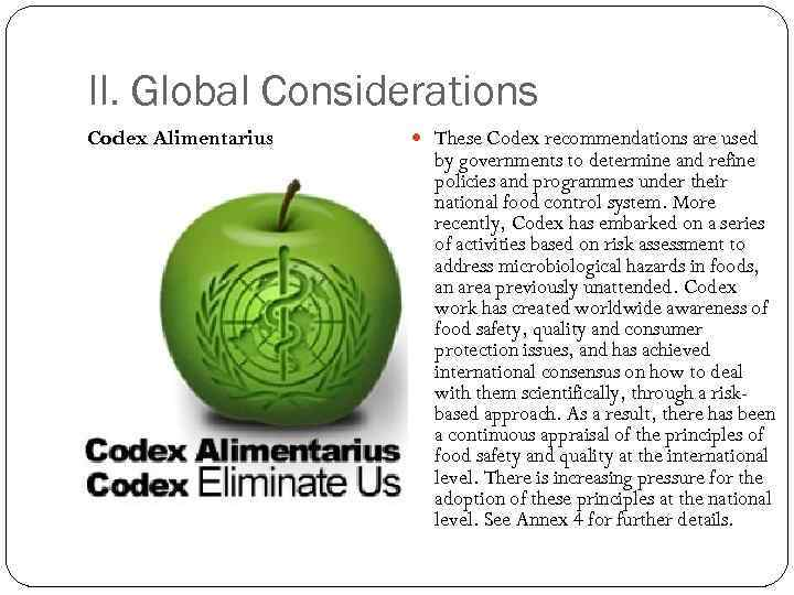II. Global Considerations Codex Alimentarius These Codex recommendations are used by governments to determine