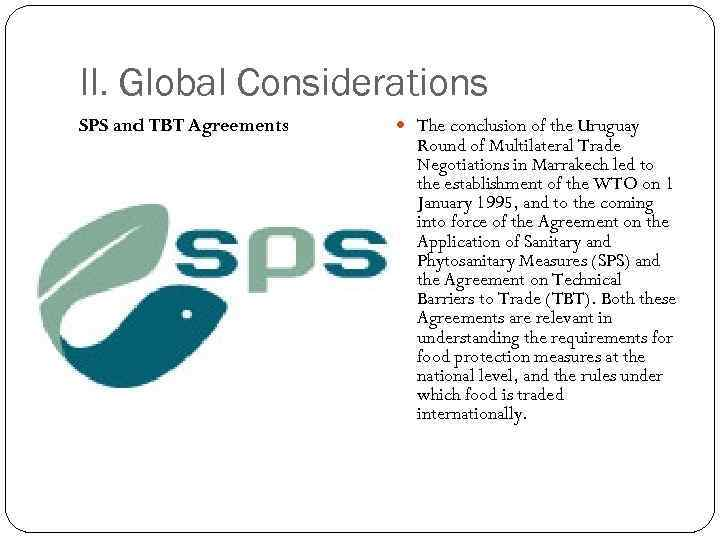 II. Global Considerations SPS and TBT Agreements The conclusion of the Uruguay Round of