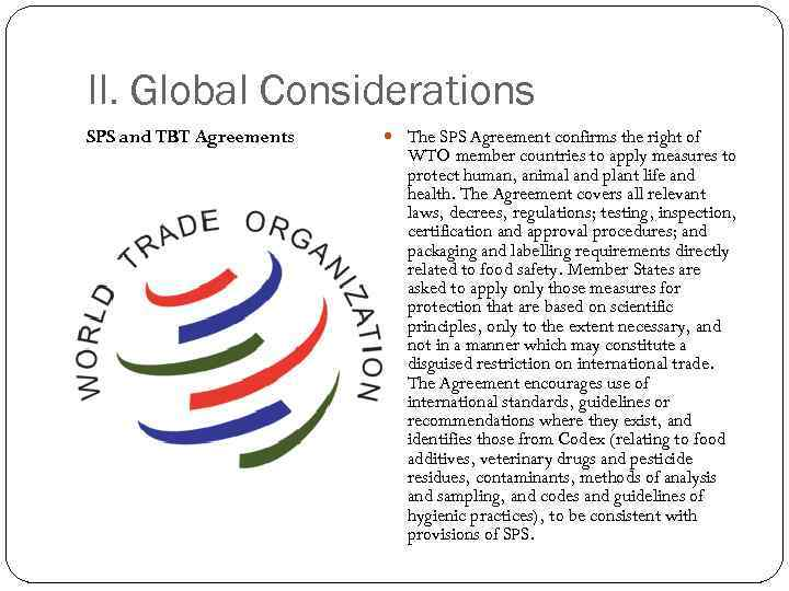 II. Global Considerations SPS and TBT Agreements The SPS Agreement confirms the right of
