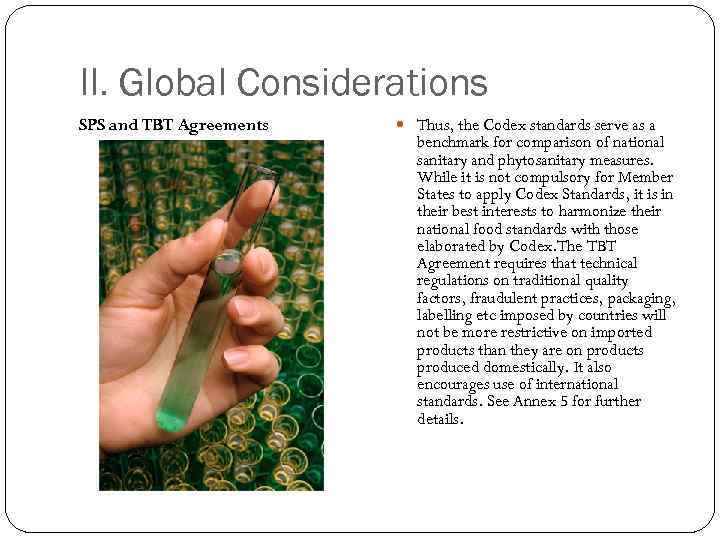 II. Global Considerations SPS and TBT Agreements Thus, the Codex standards serve as a