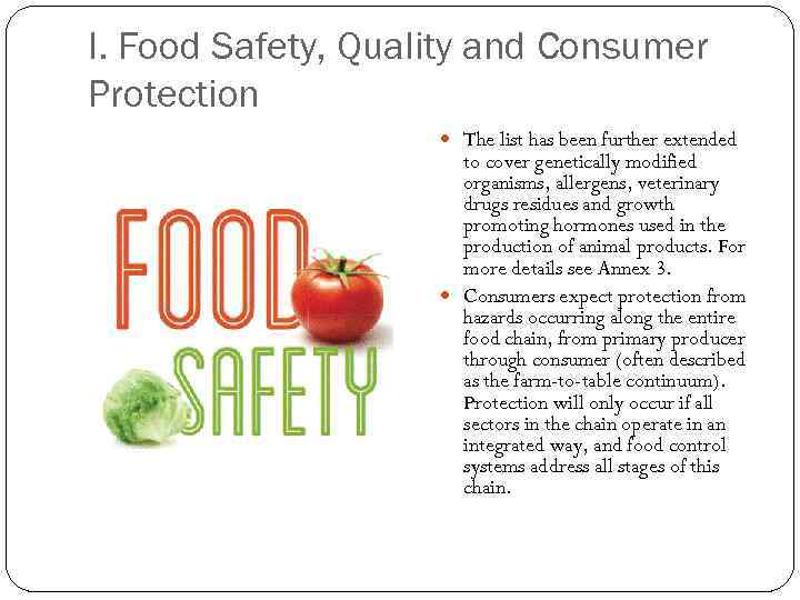 I. Food Safety, Quality and Consumer Protection The list has been further extended to
