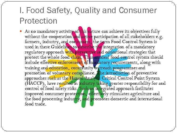 I. Food Safety, Quality and Consumer Protection As no mandatory activity of this nature