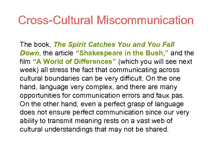 Cross-Cultural Miscommunication The book, The Spirit Catches You and You Fall Down, the article