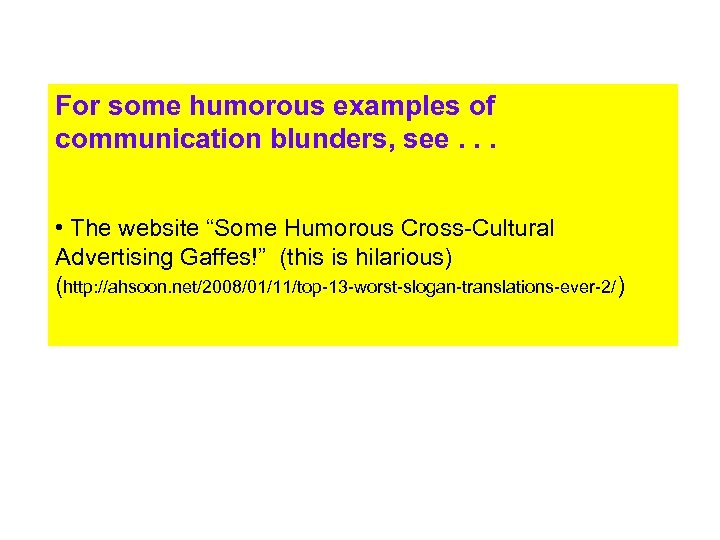"For some humorous examples of communication blunders, see. . . • The website ""Some"