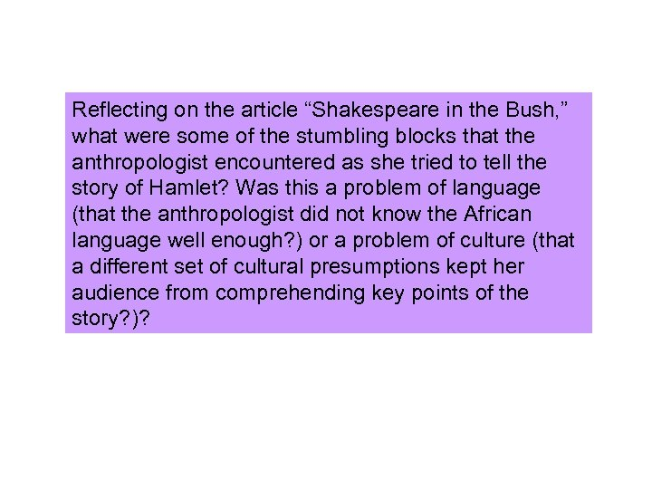 "Reflecting on the article ""Shakespeare in the Bush, "" what were some of the"