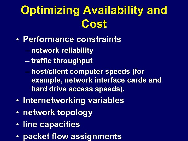 Optimizing Availability and Cost • Performance constraints – network reliability – traffic throughput –