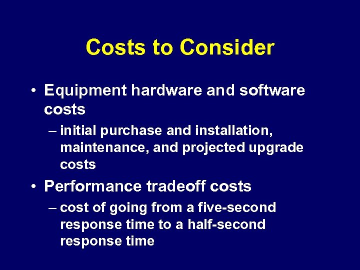 Costs to Consider • Equipment hardware and software costs – initial purchase and installation,