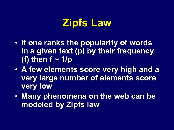 Zipfs Law • If one ranks the popularity of words in a given text