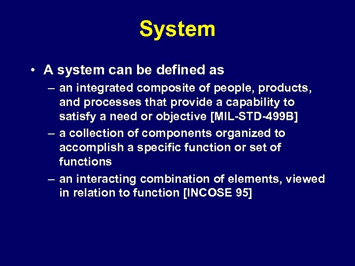 System • A system can be defined as – an integrated composite of people,