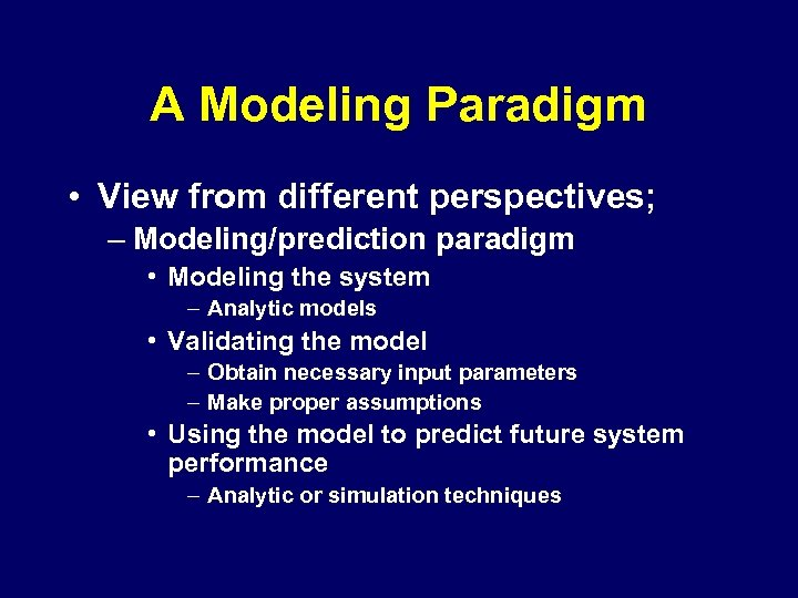 A Modeling Paradigm • View from different perspectives; – Modeling/prediction paradigm • Modeling the