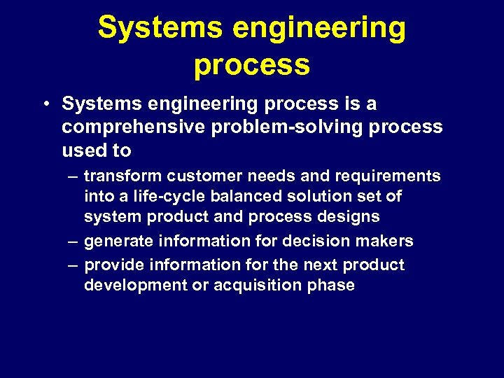 Systems engineering process • Systems engineering process is a comprehensive problem-solving process used to