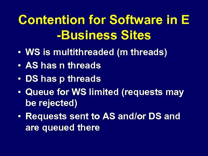 Contention for Software in E -Business Sites • • WS is multithreaded (m threads)